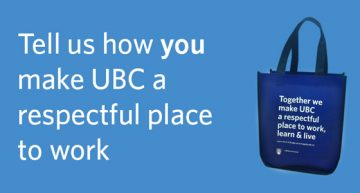 Tell us how you make UBC a respectful place to work