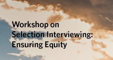 Workshop on Selection Interviewing: Ensuring Equity