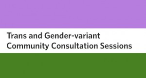Be a part of the UBC Trans and Gender-Variant Community Consultations
