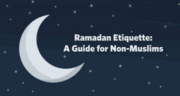 Ramadan Etiquette: A Guide for Non-Muslims