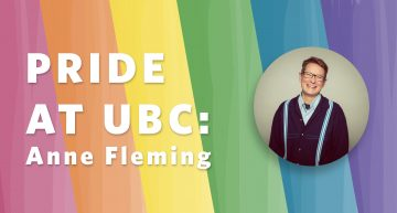 Pride at UBC: Anne Fleming