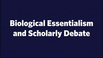 Biological Essentialism and Scholarly Debate