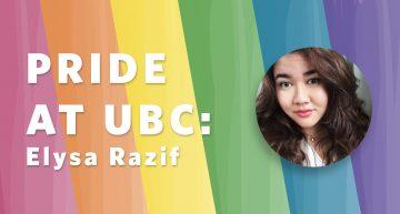 Pride at UBC: Elysa Razif