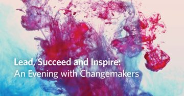Lead, Succeed and Inspire: An Evening with Changemakers