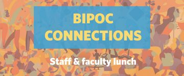 BIPOC Connections: Staff and Faculty Lunch