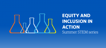 Equity and inclusion in action: Summer STEM series